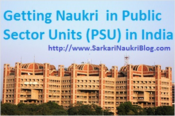 Getting Naukri Vacancy in Public Sector Units PSU India