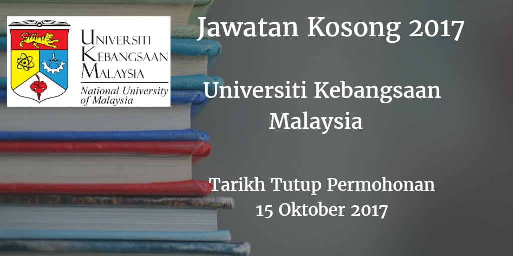 Jawatan Kosong UKM 15 Oktober 2017