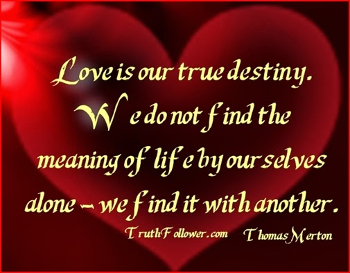 Quotes About True Love And Fate: Love Is Our True Destiny, Valentine's Day Quotes