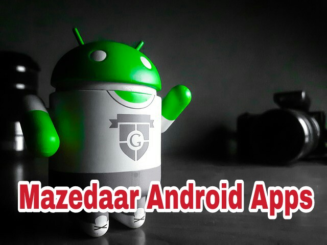 Andriod Ke Kuch mazedaar Apps , Some Interesting Apps On Play Store