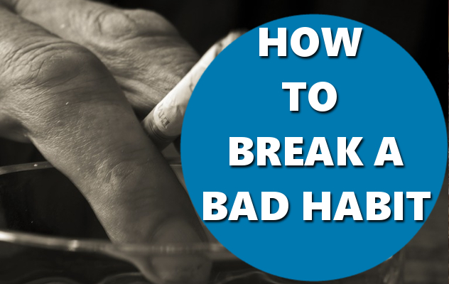 HOW TO BREAK A BAD HABIT BASICHOWTOS.COM