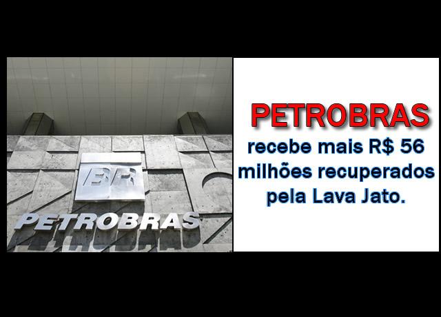 Petrobras recebe mais R$ 56 milhões recuperados pela Lava Jato