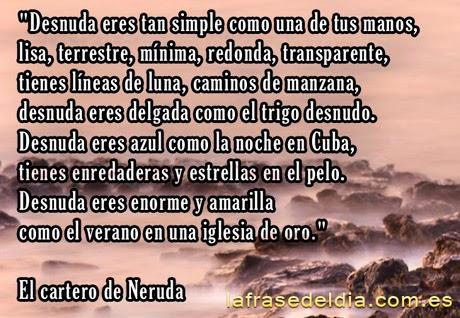 citas famosas - El cartero -   Pablo Neruda
