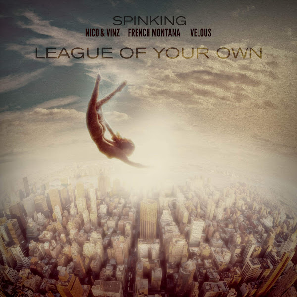 DJ Spinking - League of Your Own (feat. Nico & Vinz, French Montana & Velous) - Single Cover