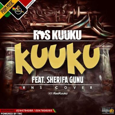 Ras Kuuku – Kuuku  (Rich Nigga Shit) ft. Sherifa Gunu