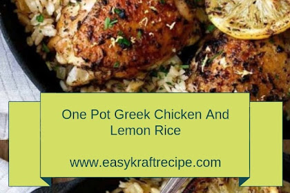 One Pot Greek Chicken And Lemon Rice #christmas #lunch