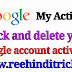 Google account activity check or delete kaise kare