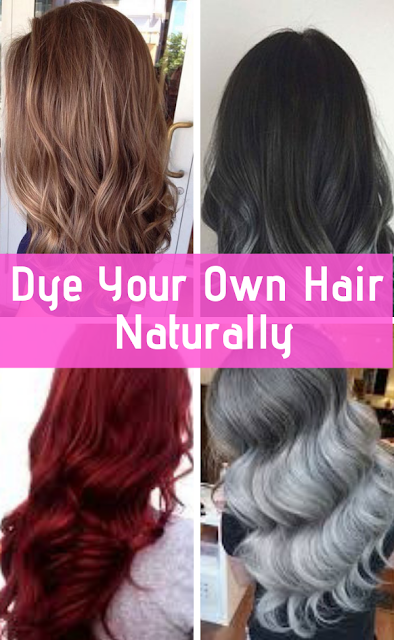 Dye Your Own Hair Naturally