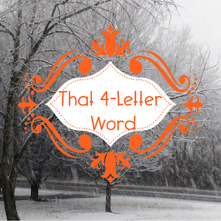 "Snow scene with ""That 4-Letter Word"" centered"