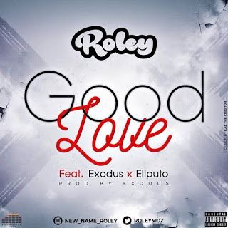 Roley feat. Ell Puto & Exodus - Good Love ( Prod. by Exodus) (2k17) [R&B] || DOWNLOAD