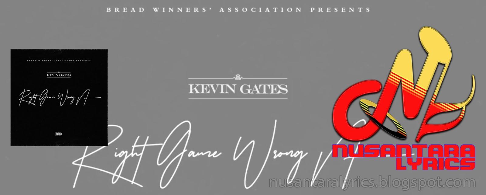 Kevin Gates - Right Game Wrong N**** - Nusantara Lyrics