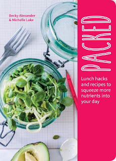 Packed: Lunch Hacks and Recipes to Squeeze More Nutrients into Your Day by Becky Alexander and Michelle Lake