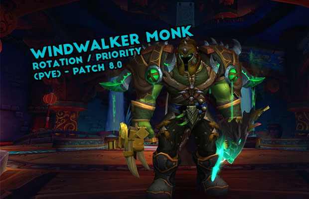 Windwalker Monk Rotation / Priority (PvE) - patch 8.0