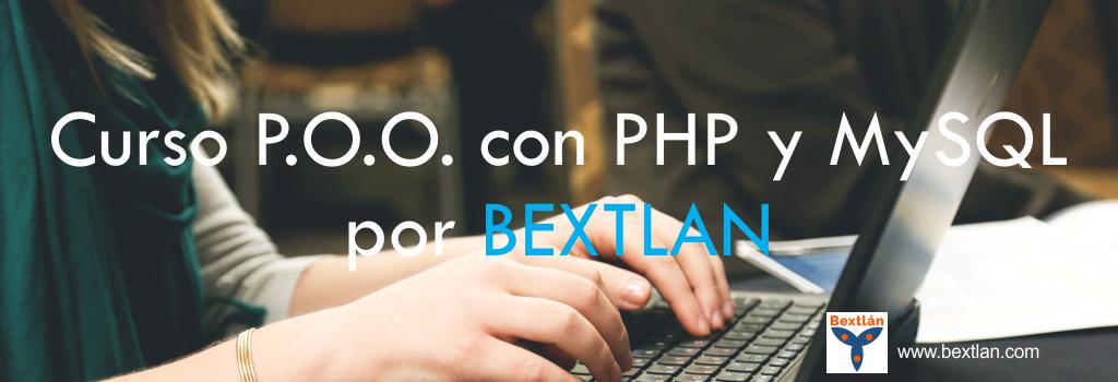 Curso P.O.O. con PHP y MySQL por BEXTLAN