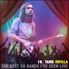 The Best 50 Bands I've Seen Live: 19. Tame Impala