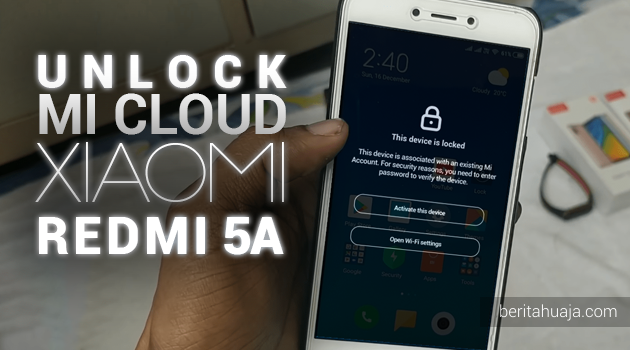 Unlock Micloud Redmi 5A Made in Indoneia MCG3B riva Hapus Micloud Redmi 5A riva Bypass Micloud Redmi 5A riva Remove Micloud Redmi 5A riva Fix Micloud Redmi 5A riva Clean Micloud Redmi 5A riva Download MiCloud Clean Redmi 5A riva File Free Gratis MIUI Made in Indonesian MCG3B