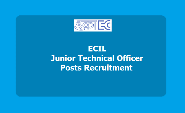 ECIL Junior Technical Officer Posts Recruitment 2019, Apply Online