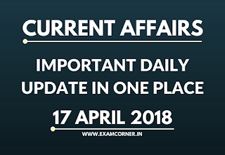 Current Affairs 17th April 2018