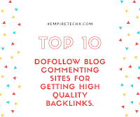 Top 10 List Of DoFollow Blog Commenting Sites For Getting High-Quality, Natural Backlinks