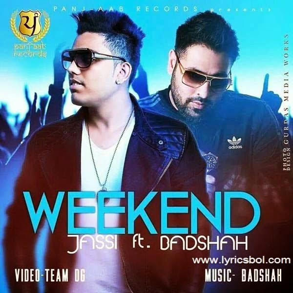 Pehli Mulakat Nu Officials Vedio Download: Weekend Lyrics - Jassi Feat Badshah