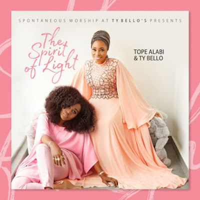 The Spirit Of Light Album By Tope Alabi And TY Bello