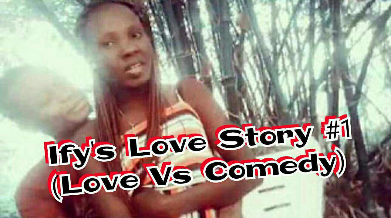Ify's Love Story - Funflamesmedia TV