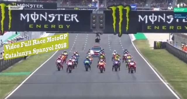 Video Full Race MotoGP Catalunya Spanyol 2018