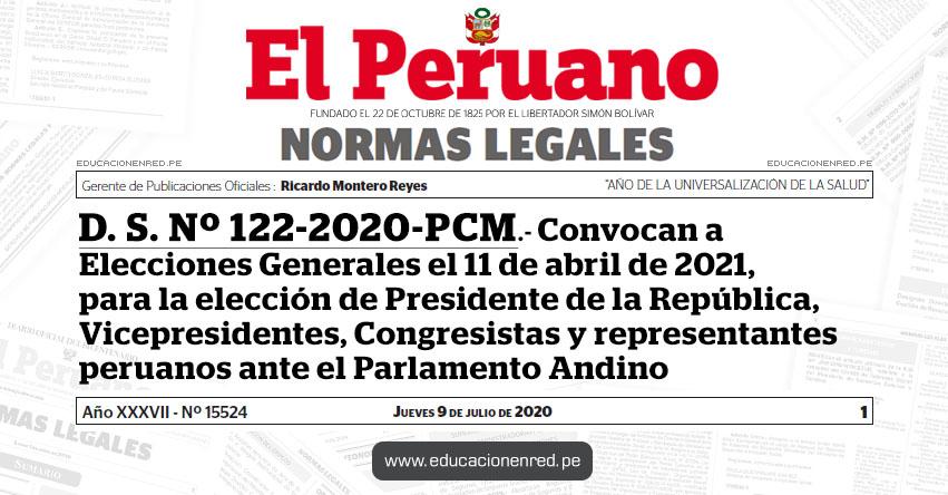 D. S. Nº 122-2020-PCM.- Convocan a Elecciones Generales el 11 de abril de 2021, para la elección de Presidente de la República, Vicepresidentes, Congresistas y representantes peruanos ante el Parlamento Andino
