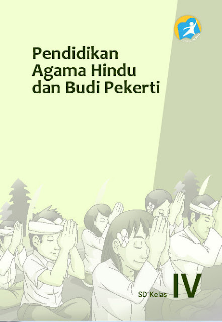 Download Buku Siswa Kurikulum 2013 SD Kelas 4 Mata Pelajaran Pendidikan Agama Hindu dan Budi Pekerti