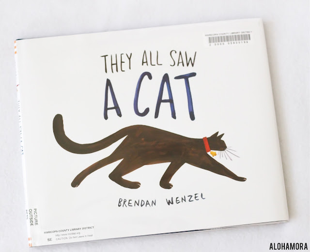 They All Saw a Cat by Brendan Wenzel gets 5 out of 5 stars for this Caldecott Honor book about a cat, perspective, and how ones see themself verse how others see us. Great fun read aloud with a simple repetitious story. Alohamora Open a Book https://alohamoraopenabook.blogspot.com/