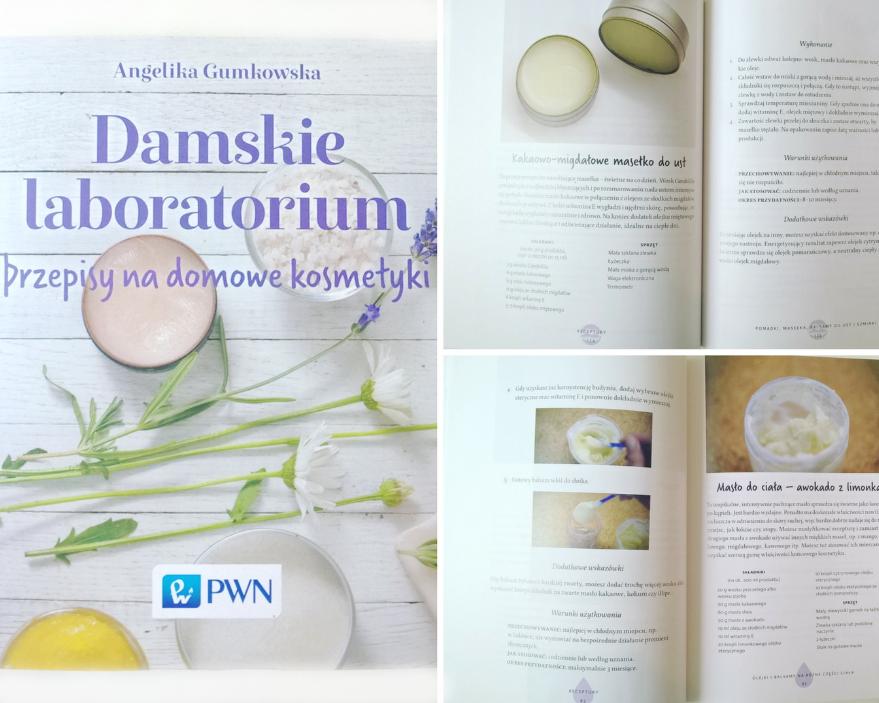Angelika Gumkowska - Damskie Laboratorium: Przepisy na domowe kosmetyki