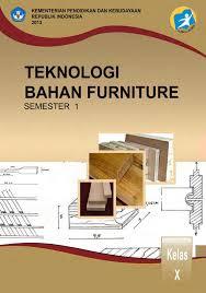 Buku Paket Materi Pelajaran Teknologi Bahan Furniture Semester 1 Kelas 10 PDF K13 - Cerpen45