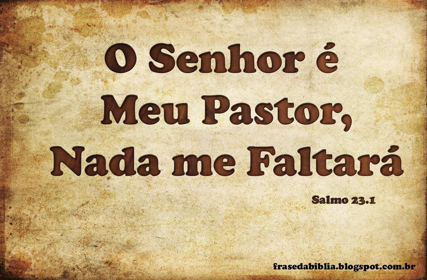 Frases Da Bíblia O Senhor é Meu Pastor Nada Me Faltará