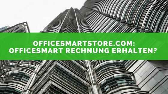 Beitragsbild: Officesmartstore.com: OfficeSmart Rechnung erhalten?