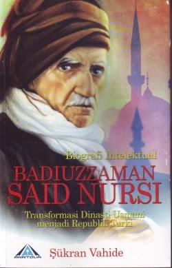 Biografi Badiuzzaman Said Nursi: Transformasi Dinasti Usmani Menjadi Republik Turki