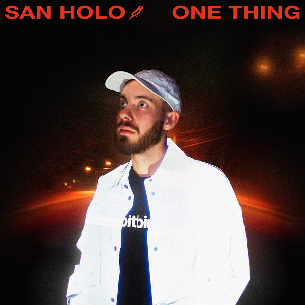 San Holo - One Thing - Single Cover