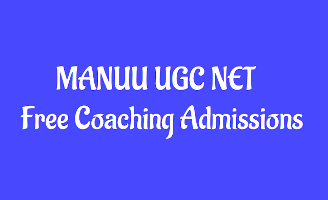 manuu ugc net coaching admission 2019 notification, coaching classess,dwonload ugc net coaching application form, download manuu application form,manuu free ugc net exam coaching,registration fee, important dates,how to apply,coontact details,,manuu webportal www.manuu.ac.in,maulana azad national urdu university