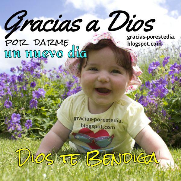 Gracias a Dios por este día, Dios te bendiga, mensaje cristiano, imagen con frases de aliento cristiano