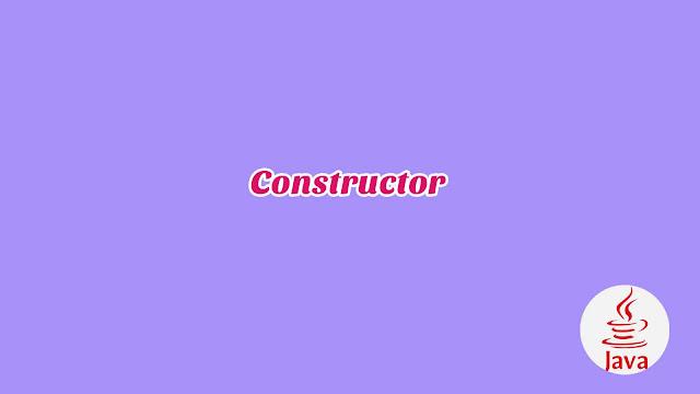 BAB 5 - Constructor