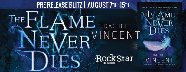 Pre-release Blitz: The Flame Never Dies by Rachel Vincent (Excerpt + Giveaway)