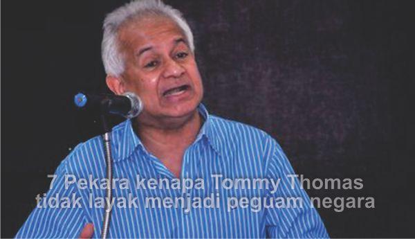 7 Pekara kenapa Tommy Thomas tidak layak menjadi peguam negara