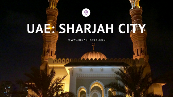 |Travel| UAE: Sharjah City Day Trip from Dubai