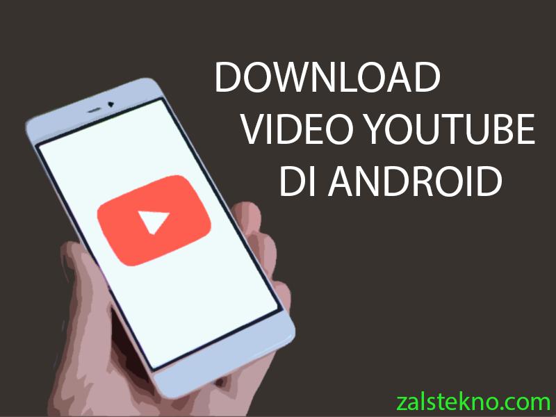 Aplikasi Download Video Youtube Terbaik di Android - Zals Tekno