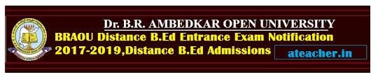 Dr BR Ambedkar Open University (BRAOU) B.Ed Entrance Test 2018 Notification,Application Form, Exam Schedule,Model Papers