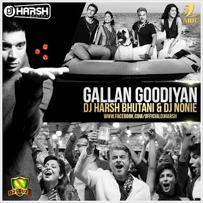 Galan Goodiyan (Dil Dhadakne Do) – Dj Harsh Bhutani & Dj Nonie Desi Club Remix