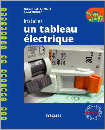 Livre : Installer un tableau électrique - Thierry Gallauziaux PDF