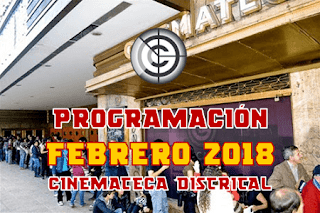 PROGRAMACIÓN FEBRERO 2018 CINEMATECA DISTRITAL