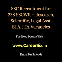 SSC Recruitment for 238 SSCWR – Research, Scientific, Legal Asst, STA, JTA Vacancies