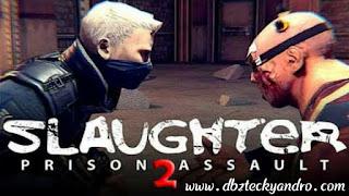 Slaughter 2: Prison Assault