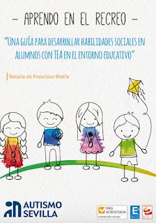 APRENDO EN EL RECREO:  GUÍA PARA DESARROLLAR HABILIDADES SOCIALES EN ALUMNOS CON  TEA EN EL ENTORNO EDUCATIVO